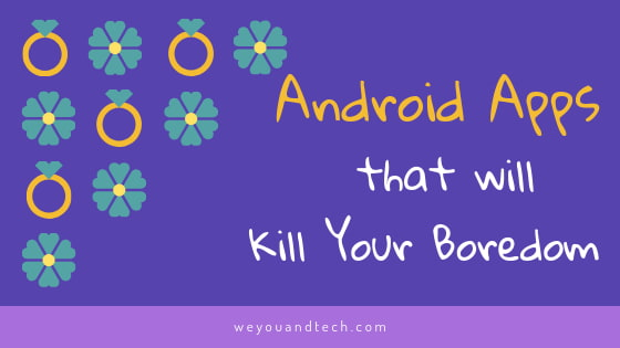 """Text written """"android apps that will kill your boredom"""""""