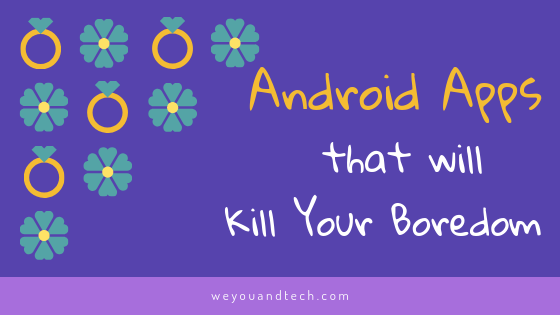 "Written text ""Android Apps that kills boredom"""